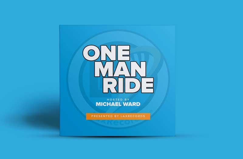 One Man Ride Podcast, Presented by LaxRecords.com